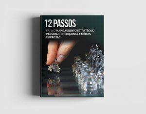 12 Passos Para o Planejamento Estratégico Pessoal e de Pequenas e Médias Empresas