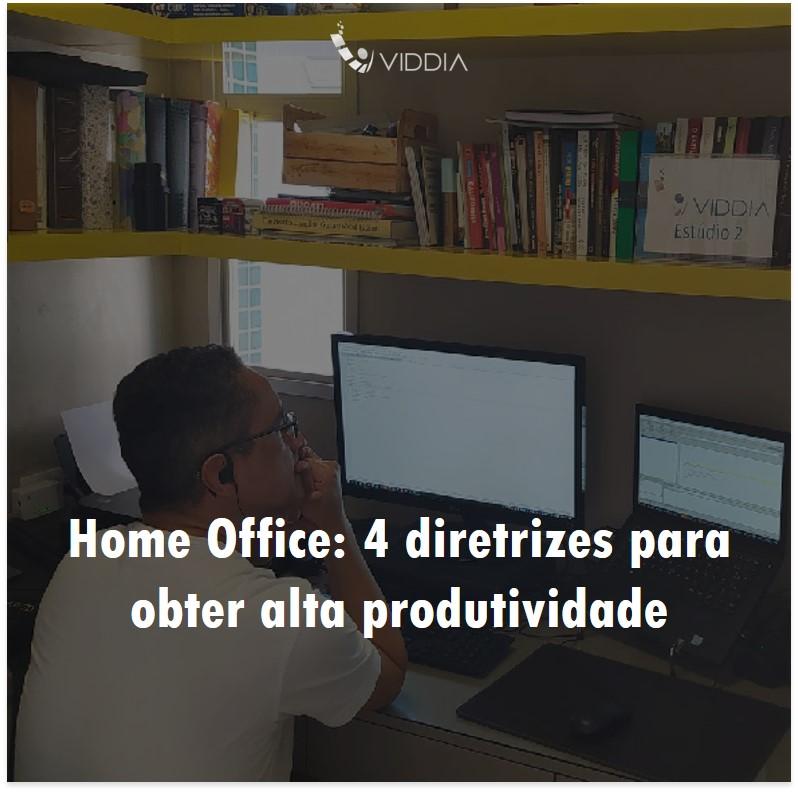 Home Office: 4 diretrizes para obter alta produtividade